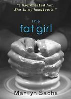 The Fat Girl [ Sachs, Marilyn ] Used - VeryGood