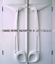 Charles Rennie Mackintosh by James Macaulay, Mark Fiennes (Hardback, 2010)