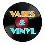 VASES & VINYL