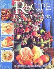 The Recipe Encyclopedia : The Complete Illustrated Guide to Cooking by Family Ci