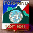 Insigne FORPAINU 403e Bataillon de Soutien Logistique BSL, OPEX Yougoslavie
