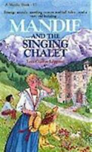 Mandie and the Singing Chalet by Lois Gladys Leppard