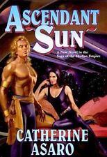 Saga of the Skolian Empire Ser.: Ascendant Sun : A New Novel in the Saga of the