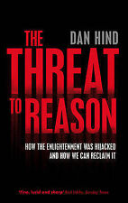 The Threat to Reason: How the Enlightenment Was Hijacked and How We-ExLibrary