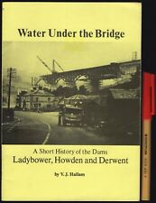 Signed! WATER UNDER the BRIDGE Short History of 3 UK Dams inc DAM BUSTERS WWII
