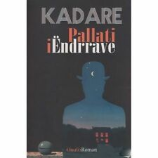 Pallati i Endrrave (Palace of Dreams) Ismail Kadare. Best seller book in Albania