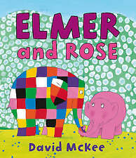 Elmer and Rose By David McKee - New Picture Book