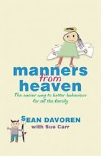 New, Manners from Heaven: The Easy Way to Better Behaviour for all the Family, S