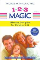 1-2-3 Magic: 3-Step Discipline for Calm, Effective, and Happy Parenting (Paperba