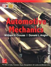 Automotive Mechanics (Special Indian Edition), 10th ed. By W.H. Crouse
