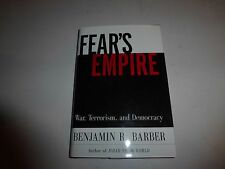 Fear's Empire: War, Terrorism, and Democracy by Benjamin R. Barber,Hbdj 2003 106