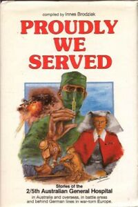 Proudly We Served Stories of the 2/5th Australian General Hospital BOOK WWII