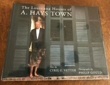 THE LOUISIANA HOUSES  OF  ~  A. HAYS TOWN ~  BY CYRIL E VETTER