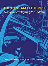 NEW The Banham Lectures: Essays on Designing the Future