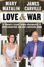 Love and War : Twenty Years, Three Presidents, Two Daughters and One Louisiana H