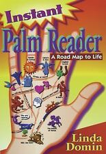 Instant Palm Reader: A Roadmap to Life a Roadmap to Life (Paperback or Softback)