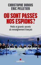 Où sont passés nos espions ?***2017 NEUF ***Christophe Dubois & Eric Pelletier*