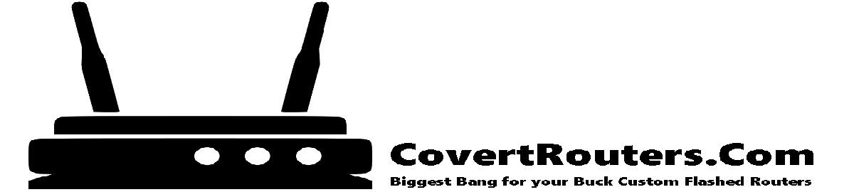 CovertRouters Custom VPN  Routers