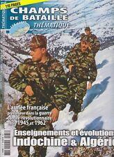 CHAMPS DE BATAILLE THEMATIQUE N°37 ENSEIGNEMENT ET EVOLUTION -INDOCHINE ALGERIE