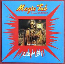 MAGIC TUB   GORDON HENDERSON   LP ORIG FR  ZOMBI