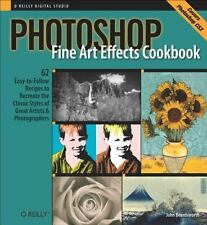 Photoshop Fine Art Effects Cookbook: 62 Easy-to-Follow Recipes for Creating the
