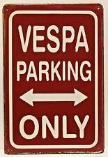 VESPA estacionamiento sólo Vintage Retro Tin Metal Cartel Placa Decoración del hogar Studio Garage