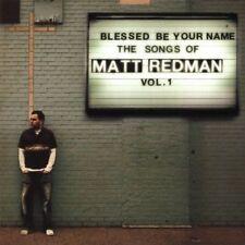 Blessed Be Your Name: The Songs of Matt Redman, Vol. 1, REDMAN,MATT, Good Enhanc