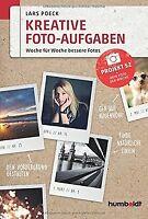 Kreative Foto-Aufgaben: Woche für Woche bessere Fot... | Buch | Zustand sehr gut