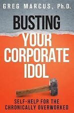 Busting Your Corporate Idol : How To Reconnect With Values & Regain Control...