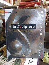 la sculpture - terre cuite, cire, pâtes, plâtre résines  par Nathalie Bondil