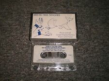 Break Free Singers~Prison and Jail Gospel Singing Ministry~Cassette~FAST SHIP