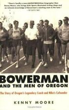 Bowerman and the Men of Oregon: The Story of Oregon's Legendary Coach and Nike's