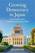 Growing Democracy in Japan: The Parliamentary Cabinet System since 1868 (Asia in