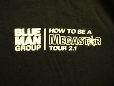 BLUE MAN GROUP ~ RARE LOCAL CREW ONLY ~ How To Be A MEGASTAR TOUR 2.1 XL T Shirt