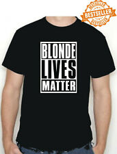 BLONDE LIVES MATTER T-Shirt / Tee Shirt / Civil Rights / PEACE / Funny / S-XXL