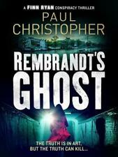 Rembrandt's Ghost by Paul Christopher (author)