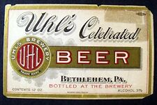 Pre Prohibition Uhl'S Beer Label Bethlehem Pennsylvania Circa 1910 1919