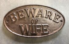 """Beware of Wife"" Sign Oval Plaque cast iron metal with rustic brown finish"