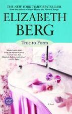 True to Form : A Novel Elizabeth Berg  Like New FREE shipping