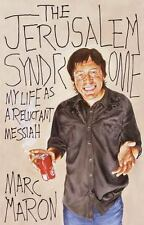 The Jerusalem Syndrome : My Life as a Reluctant Messiah by Marc Maron (2001,...