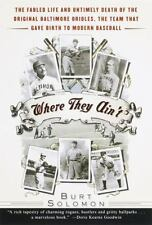 Where They Ain't: The Fabled Life and Untimely Death of the Original Baltimore O