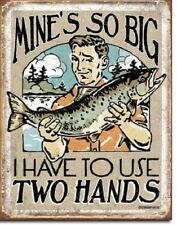 New Mine's So Big I Have to Use Two Hands Decorative Metal Tin Sign Fishing