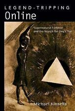 Legend-Tripping Online : Supernatural Folklore and the Search for Ong's Hat...