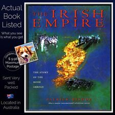 The Irish Empire Patrick Bishop Hardcover 1999 The Story Of The Irish Abroad VG+