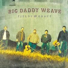 BIG DADDY WEAVE: Fields Of Grace - Music CD - Good Condition