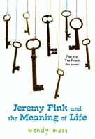Jeremy Fink and the Meaning of Life by Wendy Mass