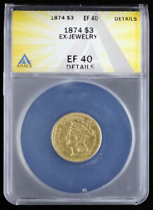 1874 $3 Gold Piece ANACS EF 40 Detail Pre 1933 US Gold