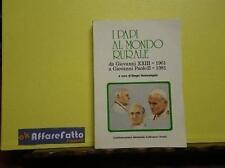 ART 5.076 LIBRO I PAPI AL MONDO RURALE DA GIOVANNI XXIII A GIOVANNI PAOLO II