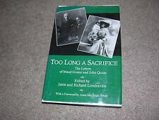 Too Long A Sacrifice Letters Maud Gonne & John Quinn, hc/dj
