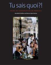 Tu sais quoi?!: Cours de conversation en français